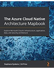 The Azure Cloud Native Architecture Mapbook: Explore Microsoft Cloud's infrastructure, application, data, and security architecture