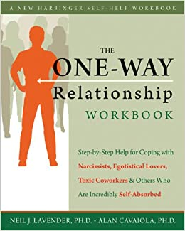 The One-Way Relationship Workbook: Step-by-Step Help for