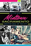 Though once scheduled for demolition, Midtown Sacramento battled back to become the city's geographic and cultural center--a beacon for offbeat artists, progressive thinkers and independent spirits. This eclectic neighborhood made history thr...