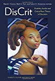 DisCrit--Disability Studies and Critical Race Theory in Education (Disability, Culture, and Equity)