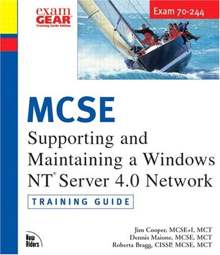 MCSE Training Guide (70-244) Supporting and Maintaining a Windows NT Server 4.0 Network (Training Guides (New Riders))