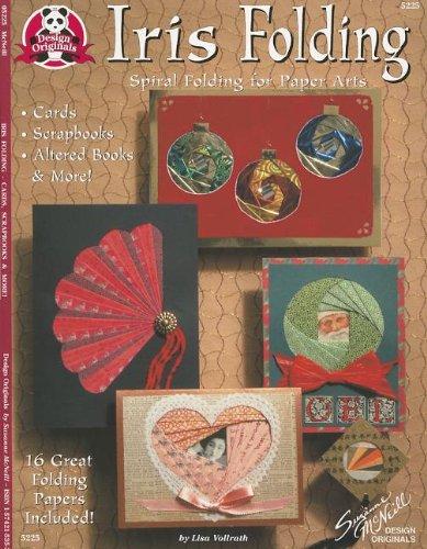 Iris Folding Templates - Iris Folding: Spiral Folding for Paper Arts - Cards, Scrapbooks, Altered Books & More (Design Originals)