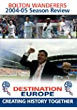 Bolton Wanderers Fc: Season Review 2004/2005 [DVD]