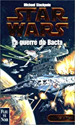 Star Wars, Les X-Wings, n° 4 : La guerre du Bacta