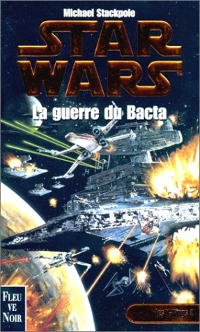Star Wars, Les X-Wings, n° 4 : La guerre du Bacta