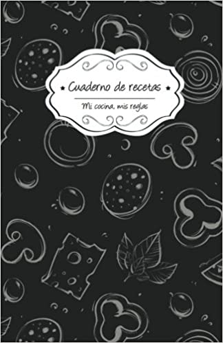 Cuaderno de recetas: Pizarra (Mi cocina, Mis reglas) (Volume ...