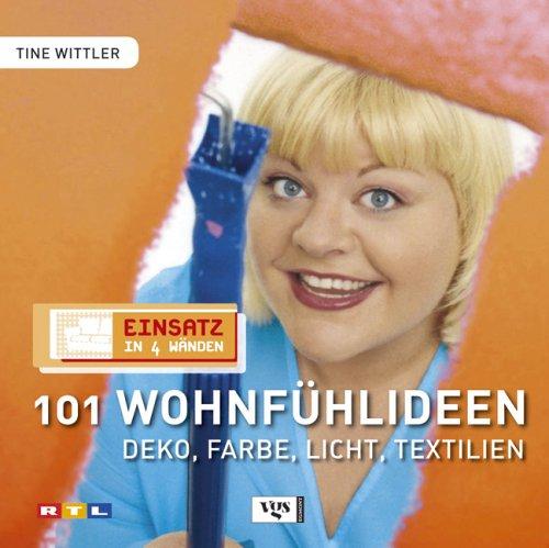 101 Wohlfühlideen   Deko, Farbe, Licht, Textilien: Amazon.de: Tine Wittler:  Bücher