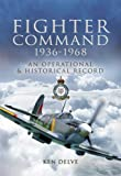 Fighter Command 1936-1968, Ken Delve, 1844156133