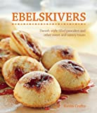 img - for By Kevin Crafts - Ebelskivers: Filled Pancakes and Other Mouthwatering Miniatures (1/30/11) book / textbook / text book