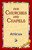 Our Churches and Chapels, Atticus, 1595406107
