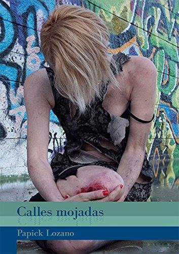 Descargar Libro Calles Mojadas Papick Lozano