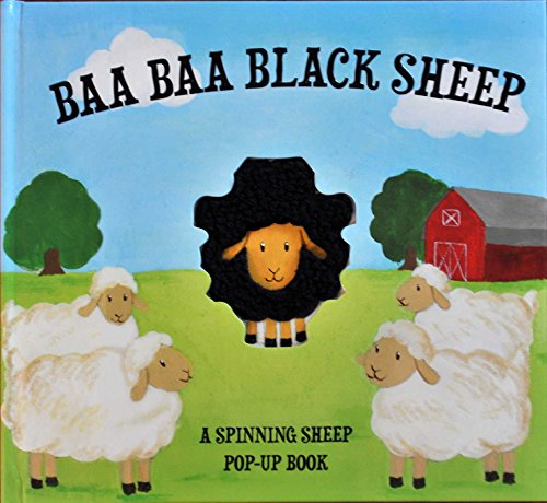 Baa Baa Black Sheep: A Spinning Nursery Rhyme Pop-Up Book (Spinning Nursery Rhyme Pop-up - Sheep Baa