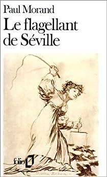 Le flagellant de Séville par Morand
