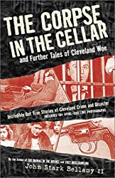The Corpse in the Cellar, and Further Tales of Cleveland Woe