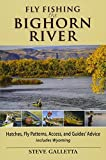 Fly Fishing the Bighorn River: Hatches, Fly Patterns, Access, and Guides