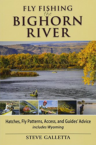 Fly Fishing the Bighorn River: Hatches, Fly Patterns, Access, and GuidesGÇÖ Advice