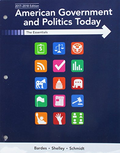 Bundle: American Government and Politics Today: Essentials 2017-2018 Edition, Loose-Leaf Version, 19th + LMS Integrated MindTap Political Science, 1 term (6 months) Printed Access Card