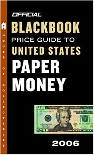 The Official Blackbook Price Guide to U S  Paper Money 2006