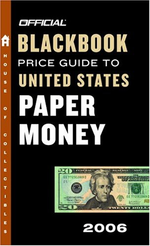 The Official Blackbook Price Guide to U.S. Paper Money 2006, Edition #38