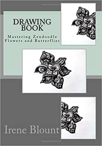 Drawing Book Mastering Zendoodle Flowers And Butterflies Volume 2