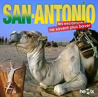 [Les nouvelles aventures de San-Antonio] : Les escargots ne savent plus baver, Dard, Patrice