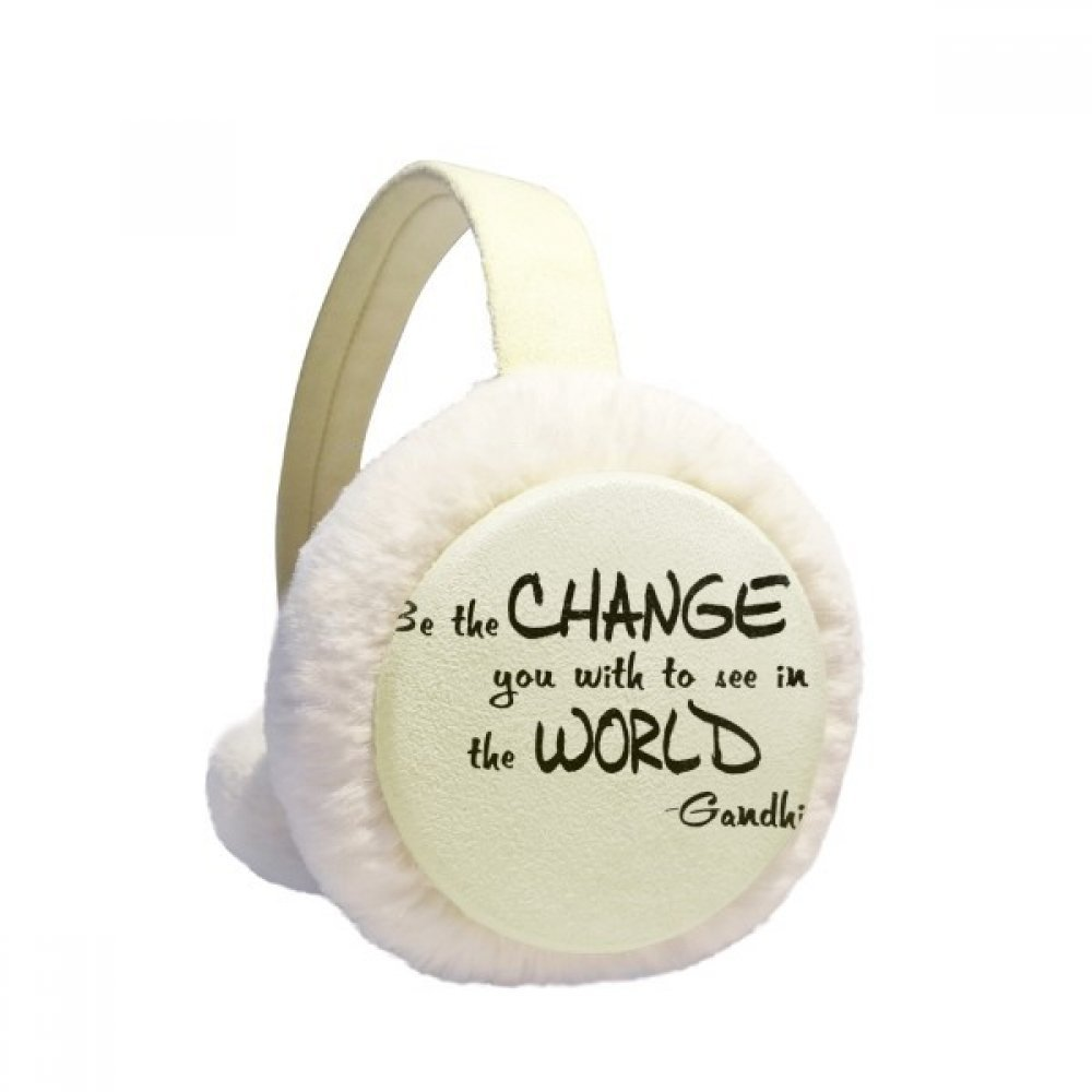 Be Change See World Quote Winter Earmuffs Ear Warmers Faux Fur Foldable Plush Outdoor Gift