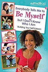 Everybody Tells Me to Be Myself but I Don't Know Who I Am, Revised Edition (Faithgirlz)