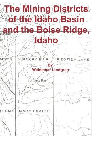 The Mining Districts of the Idaho Basin and the Boise Ridge, Idaho by Waldemar Lindgren - Idaho Mall Boise