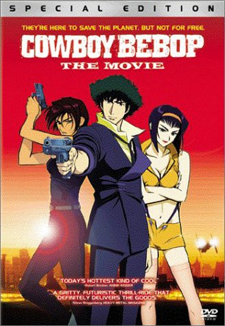 Cowboy Bebop - The Movie -