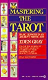 Mastering the Tarot: Basic Lessons in an Ancient, Mystic Art