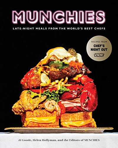 MUNCHIES: Late-Night Meals from the World's Best Chefs by JJ Goode, Helen Hollyman