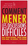 Comment mener les discussions difficiles par Heen