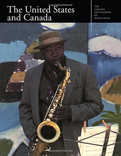 The United States and Canada (Garland Encyclopedia of World Music, Volume 3)