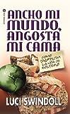 Ancho Mi Mundo, Angosta Mi Cama, Luci Swindoll, 0829715800