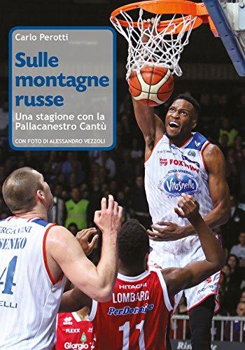 fan products of Sulle montagne russe - Una stagione con la Pallacanestro Cantù (Italian Edition)