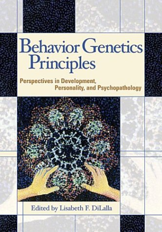 Behavior Genetics Principles: Perspectives in Development, Personality, and Psychopathology (Decade of Behavior)