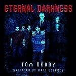 Eternal Darkness | Tom Deady