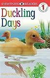 DK Readers: Duckling Days (Level 1: Beginning to Read)