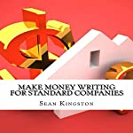 Make Money Writing for Standard Companies: How You Can Make $100 Daily | Sean Kingston