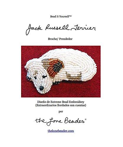 JACK RUSSELL TERRIER Tutorial de bordado con cuentas del prendedor o pendiente de perro (Spanish Edition)