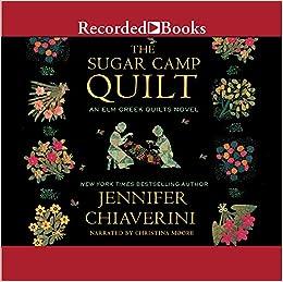 The Sugar Camp Quilt (Elm Creek Quilts Series #7): Jennifer ... : elm creek quilt series - Adamdwight.com