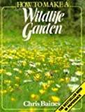 img - for How to Make a Wildlife Garden book / textbook / text book