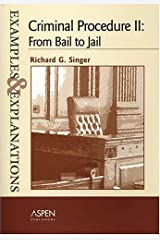 Criminal Procedure II: From Bail To Jail (THE EXAMPLES & EXPLANATIONS SERIES) Paperback