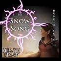The Snow Song: Hungering Saga 3: The Hungering Saga Audiobook by Heath Pfaff Narrated by Paul J. McSorley