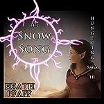 The Snow Song: Hungering Saga 3: The Hungering Saga | Heath Pfaff