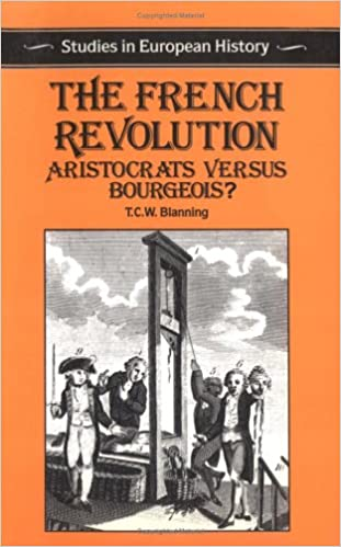 The French Revolution: Aristocrats versus Bourgeois?