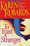 To Trust a Stranger, Karen Robards, 0743428277