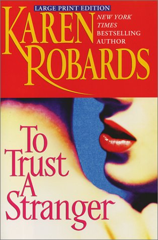 Trust Stranger Novel Karen Robards