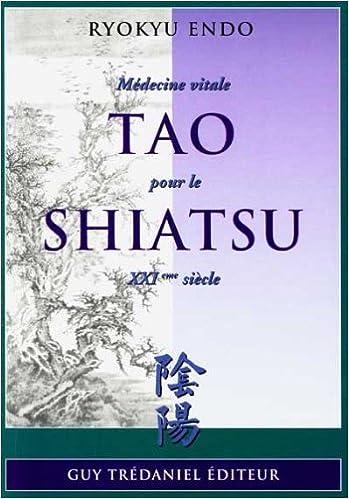 Rapidshare trivia ebook télécharger Tao shiatsu : Médecine vitale pour le XXIe siècle PDF FB2 284445111X