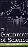 The Grammar of Science, Karl Pearson, 1602060878